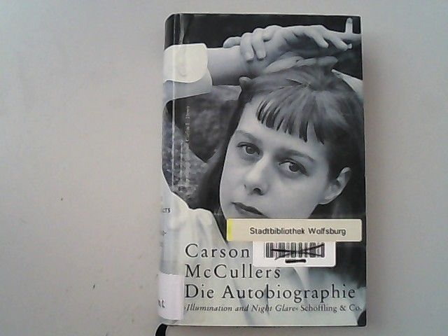 Die Autobiographie. Illumination and Night Glare. - Carson, McCullers