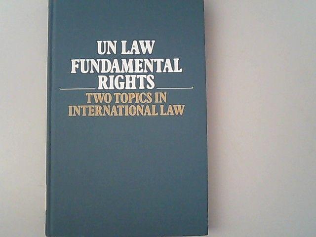 U. N. Law-Fundamental Rights:Two Topics in International Law. - Cassese, Antonio