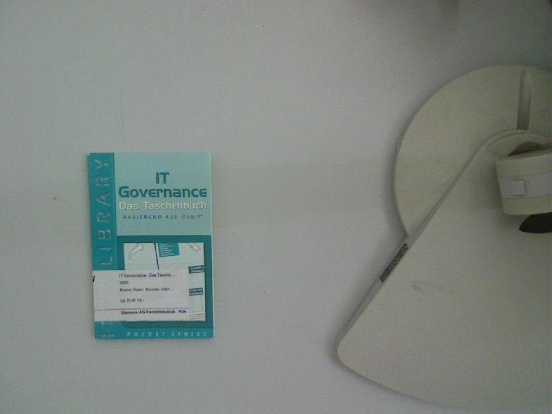 IT Governance basierend auf Cobit, das Taschenbuch (IT Governance: das Taschenbuch, basierend auf CobiT) - Boonen, Harry und Koen Brand