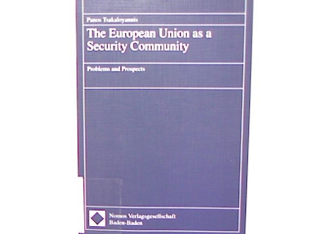 The European Union as a Security Community: Problems and Prospects.  1. Auflage - Tsakaloyannis, Panos
