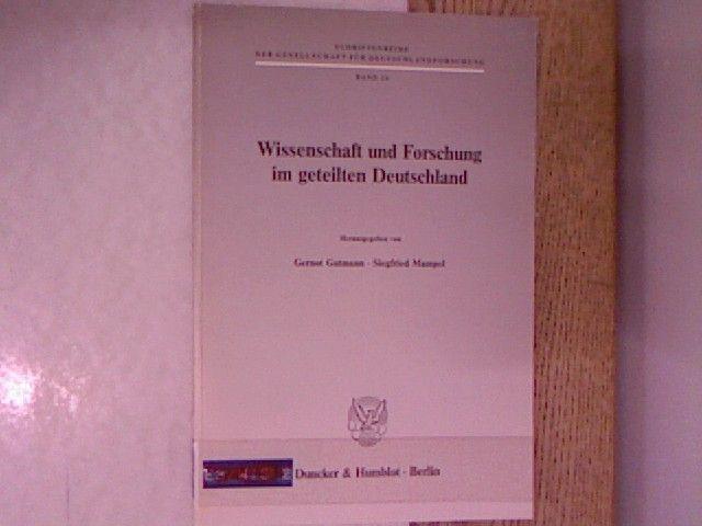 Wissenschaft und Forschung im geteilten Deutschland. Gesellschaft für Deutschlandforschung: Schriftenreihe der Gesellschaft für Deutschlandforschung, Bd. 24 - Gutmann, Gernot (Hrsg.)