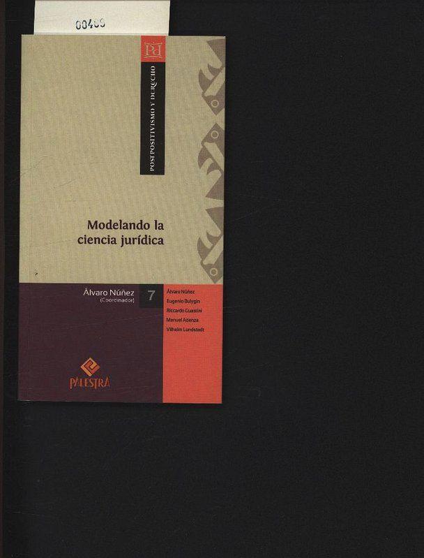 Modelando la ciencia jurídica. . - Núñez, Vaquero