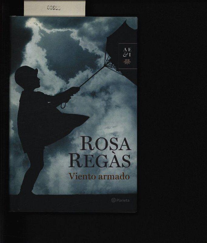 Viento armado. . - Regàs, Rosa