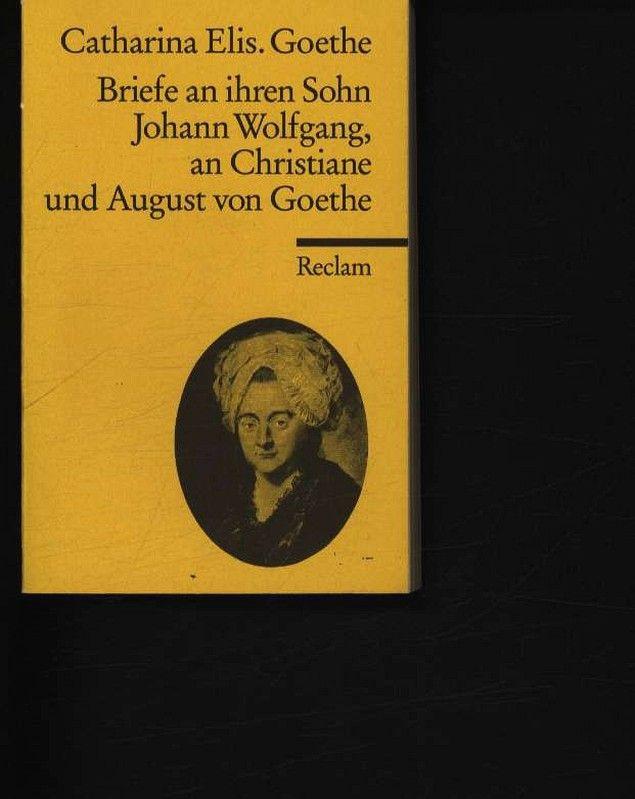 Briefe an ihren Sohn Johann Wolfgang, an Christiane und August von Goethe 2786 - Fackert, Jürgen