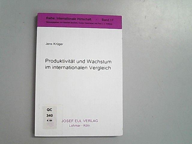 Produktivität und Wachstum im internationalen Vergleich - Theoretische Modelle und empirische Analysen. - Krüger, Jens