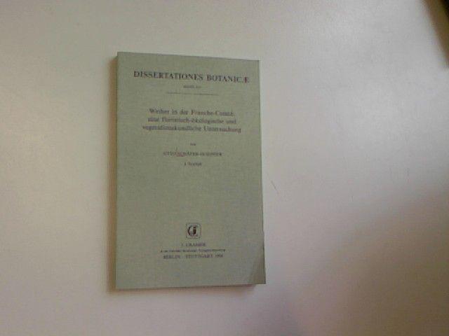 Weiher in der Franche-Comté : eine floristisch-ökologische und vegetationskundliche Untersuchung. Dissertationes botanicae  Bd. 213 - Schäfer-Guignier, Otto