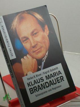 ... Brandauer : Schauspieler und Regisseur / Heiko R. Blum/<b>Sigrid Schmitt</b>. - B00025041