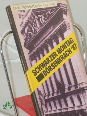 8909145242 - Rohde, Erwin [Mitverf.] , Hummel, Detlev [Mitverf.]:  Schwarzer Montag, - Börsenkrach , 87 [siebenundachtzig] / Erwin Rohde , Detlev Hummel. Unter Mitarb. von Rainer Saupe u. Rainer Krüger - Book