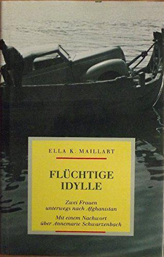 Flüchtige Idylle - Maillart, Ella