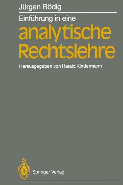 Einführung in eine analytische Rechtslehre - Kindermann, Harald und Jürgen Rödig