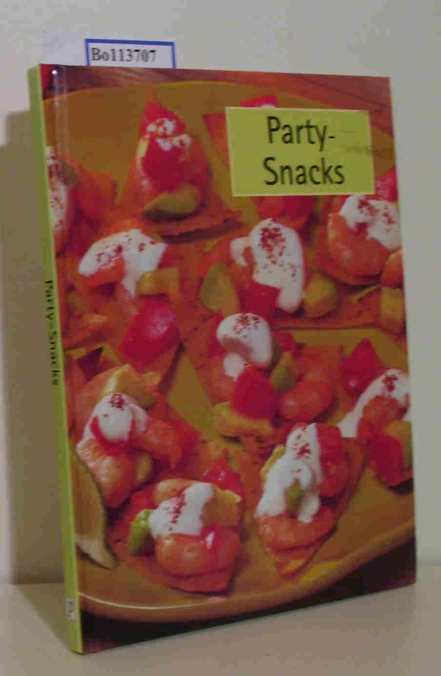 Party-Snacks [praktische Rezepte Schritt für Schritt]