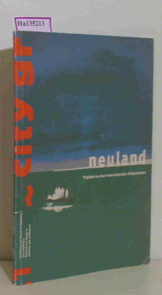 Neuland Projekte zu einer internationalen Südpolstation. (= Forschung und Entwurf in Städtebau und Architektur 1/1998). - Sieverts,  Thomas / Wilhelm, Martin (Hg.)