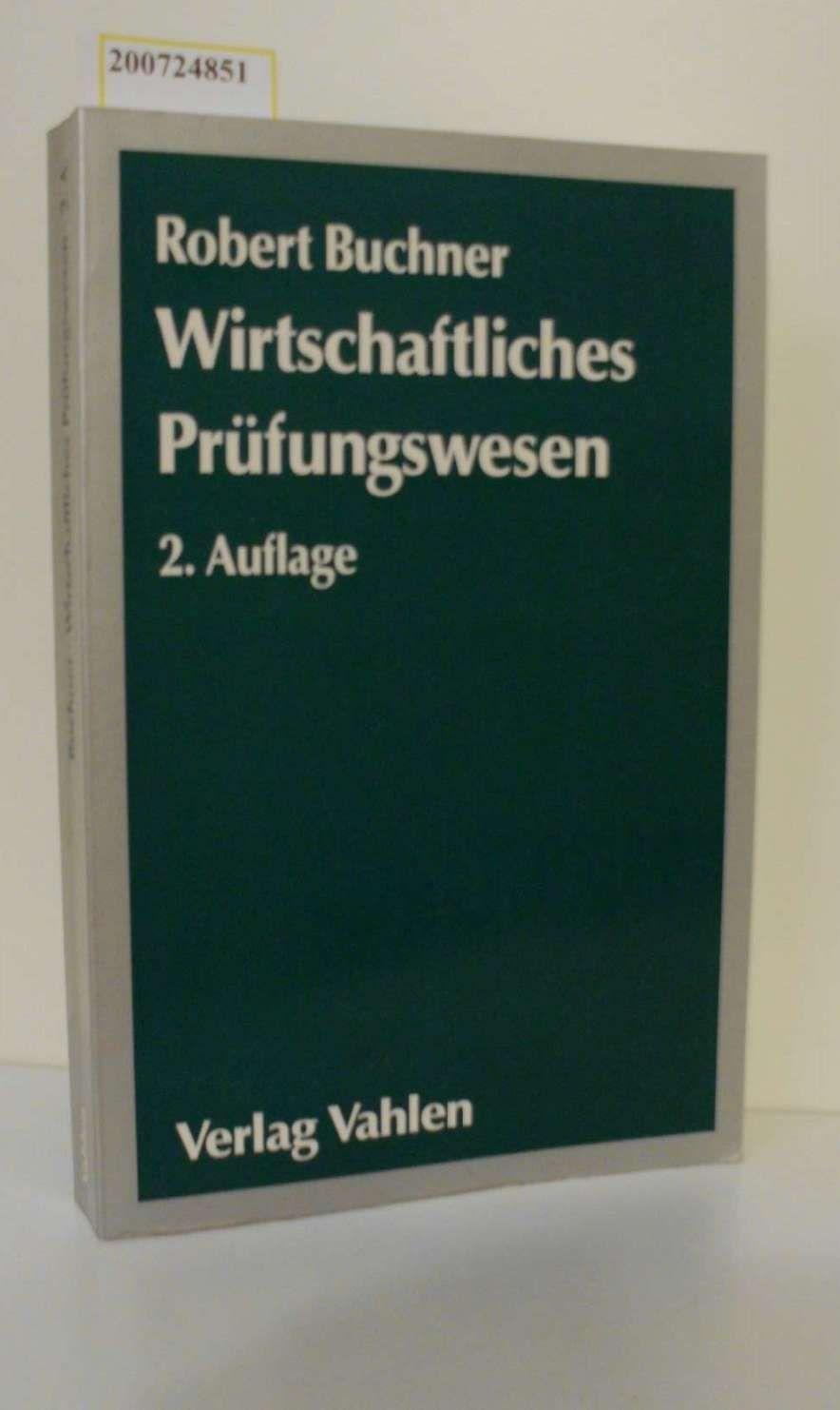 Wirtschaftliches Prüfungswesen / von Robert Buchner - Buchner, Robert