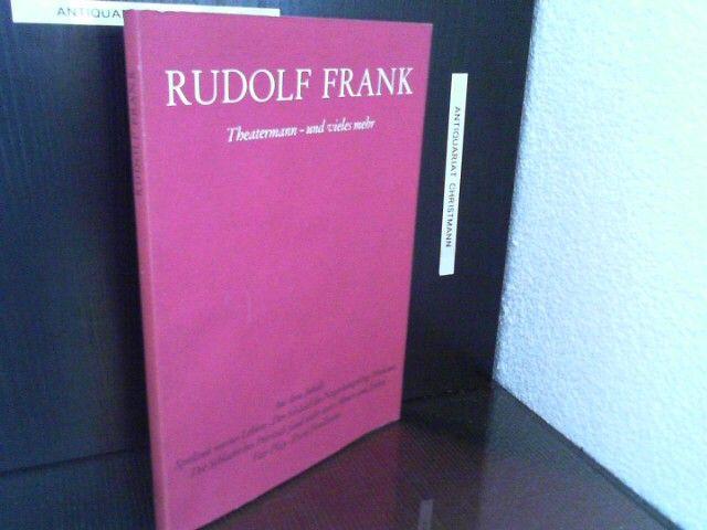 Rudolf Frank, Theatermann - und vieles mehr : 16. September 1886, Mainz - 25. Oktober 1979, Basel. [hrsg. durch die Stadt Mainz] / Kleine Mainzer Bücherei Band XIV - Frank, Rudolf