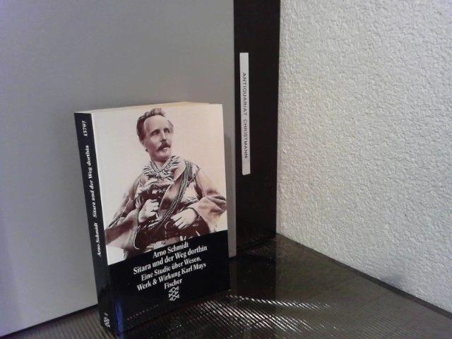 Sitara und der Weg dorthin : [eine Studie über Wesen, Werk & Wirkung Karl Mays]. Arno Schmidt / Fischer  13797 - Schmidt, Arno