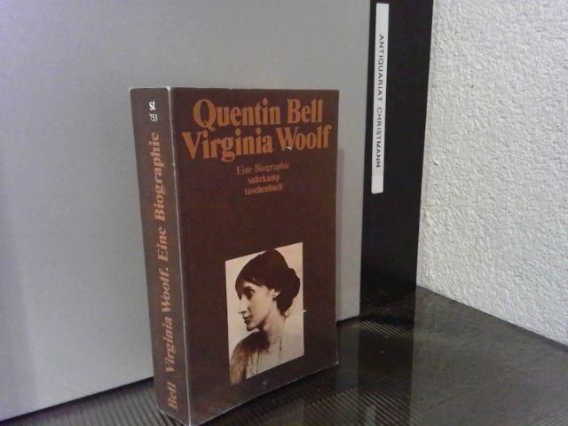 Virginia Woolf : eine Biographie. Quentin Bell. [Aus d. Engl. von Arnold Fernberg] / Suhrkamp-Taschenbuch  753 - Bell, Quentin und Virginia Woolf