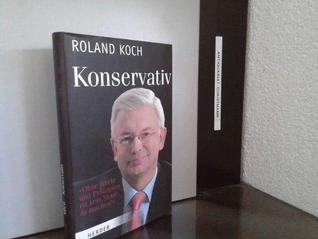 Konservativ : ohne Werte und Prinzipien ist kein Staat zu machen. -