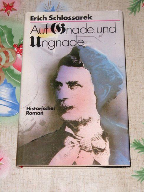 Auf Gnade und Ungnade : histor. Roman.