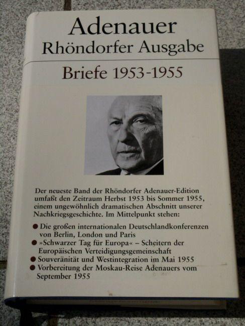 Briefe 1953-1955. Bearb. von Hans-Peter Mensing - Morsey, Rudolf, Hans-Peter Schwarz und Konrad Adenauer