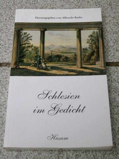 Schlesien im Gedicht : vom Barock zur Neuzeit  125 Gedichte aus 400 Jahren. hrsg. von Albrecht Baehr - Baehr, Albrecht [Hrsg.]