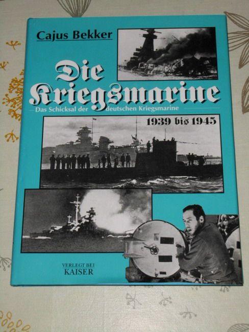 Die Kriegsmarine : das Schicksal der deutschen Kriegsmarine 1939 bis 1945 - Bekker, Cajus