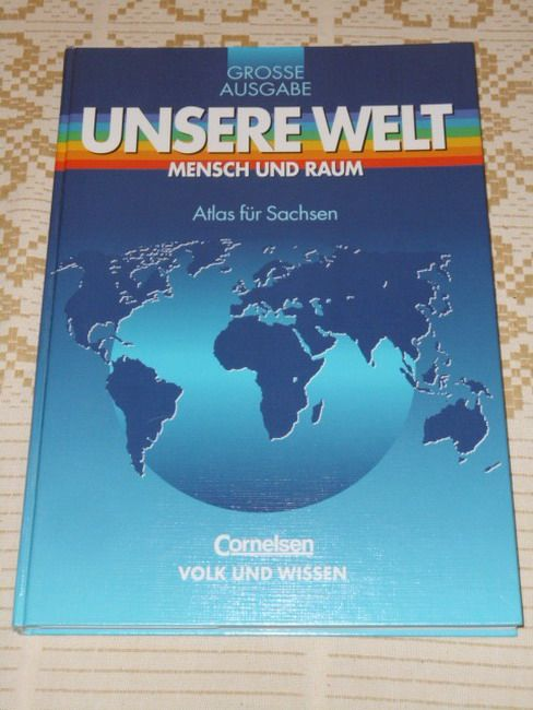 Unsere Welt Teil: Mensch und Raum. Große Ausgabe / Atlas für Sachsen / [Hauptbd.].