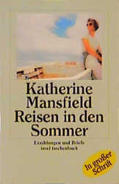 Reisen in den Sommer: Erzählungen und Briefe. Grossdruck (Insel-Taschenbücher) - Mansfield, Katherine