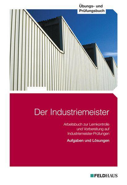 Der Industriemeister - Übungs- und Prüfungsbuch - Gärtner, Volker, H Gold Sven Jan Glockauer  u. a.