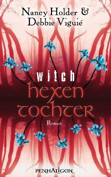 Hexentochter - Witch: Roman - Viguié, Debbie, Nancy Holder  und Katharina Volk