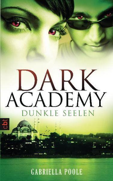 Dark Academy - Dunkle Seelen: Band 3 - Poole, Gabriella und Michaela Link