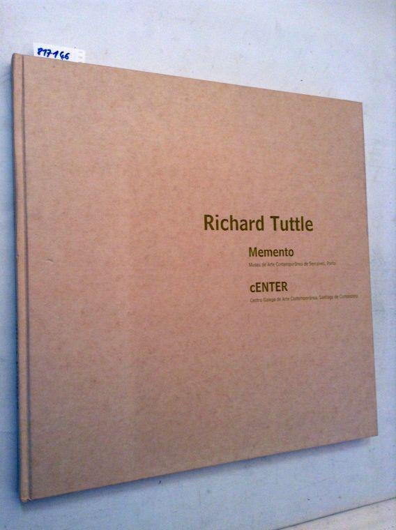 Richard Tuttle: Memento - Harris, Susan and Richard [Ill.] Tuttle