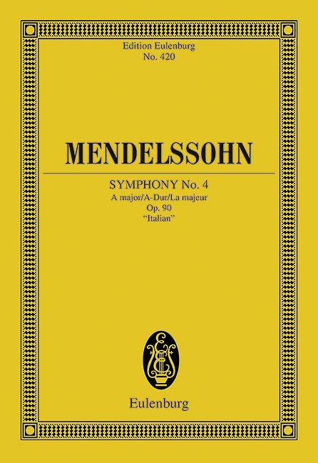 Sinfonie Nr. 4 A-Dur op. 90 Italienische, (Serie: Eulenburg Studienpartituren), (Reihe: Eulenburg Studienpartituren) Studienpartitur - Mendelssohn Bartholdy, Felix; Haken, Boris von (Hrsg.)