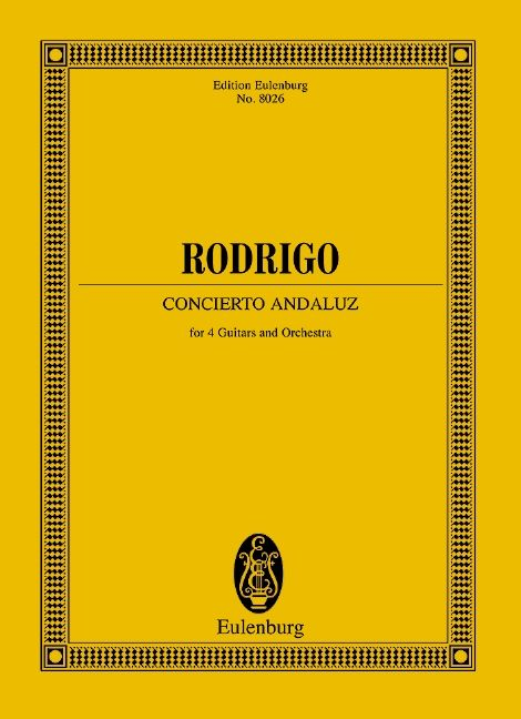 Concierto andaluz (Serie: Eulenburg Studienpartituren), (Reihe: Eulenburg Studienpartituren) Studienpartitur - Rodrigo, Joaquín; Calcraft, Raymond (Hrsg.)