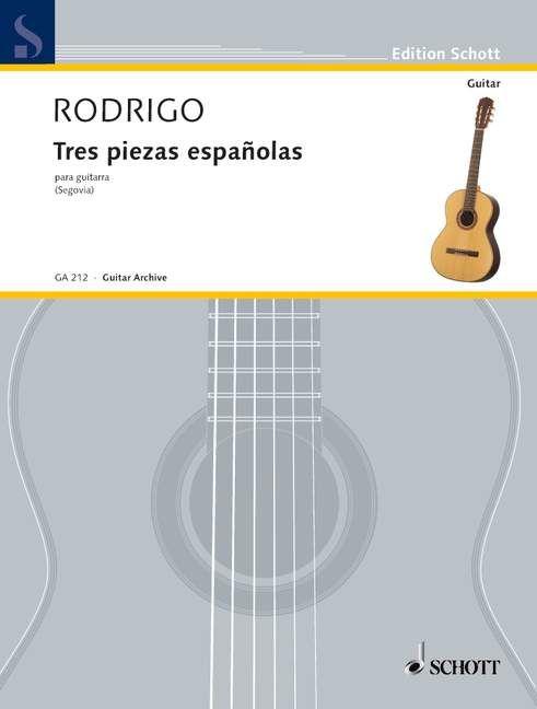 Tres piezas españolas (Serie: Gitarren-Archiv) - Rodrigo, Joaquín; Segovia, Andrés (Hrsg.)