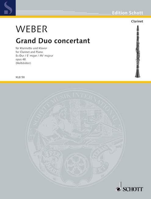 Grand Duo Concertante in E-flat Major, Op. 48: Clarinet and Piano Carl Maria von Weber Composer