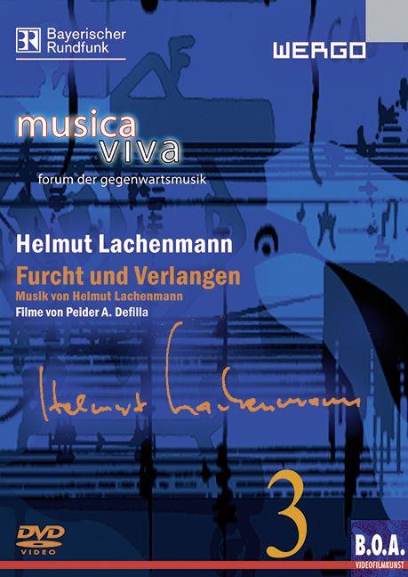 Helmut Lachenmann - Furcht und Verlangen Film von Peider A. Defilla / Reihe musica viva – forum der gegenwartsmusik, (Serie: Neue Zeitschrift für Musik) DVD - Defilla, Peider A. / Lachenmann, Helmut