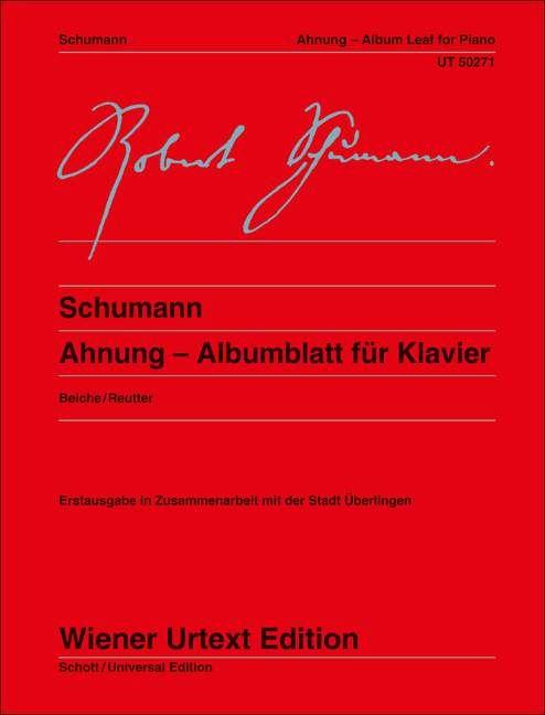 Ahnung Albumblatt für Klavier, (Serie: Wiener Urtext Edition) Urtextausgabe - Schumann, Robert; Beiche, Michael (Hrsg.); Reutter, Jochen (Bearb.)