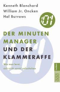 3499614391 - Kenneth Blanchard: Der Minuten-Manager und der Klammer-Affe: Wie man lernt, sich nicht zuviel aufzuhalsen von Kenneth Blanchard - Buch