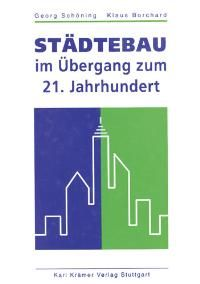 3782811240 - Georg Schöning (Autor), Klaus Borchard (Autor): Städtebau im Übergang zum 21. Jahrhundert von Georg Schöning (Autor), Klaus Borchard (Autor) - Buch