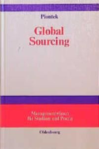 Global Sourcing (Managementwissen für Studium und Praxis)