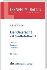 Handelsrecht: mit Gesellschaftsrecht von Rainer Wörlen (Autor)  Auflage: 10., überarbeitete und verbesserte Auflage. (11. Dezember 2009) - Rainer Wörlen (Autor)