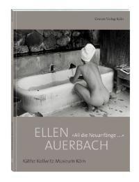 """Ellen Auerbach: """"All die Neuanfänge..."""""""