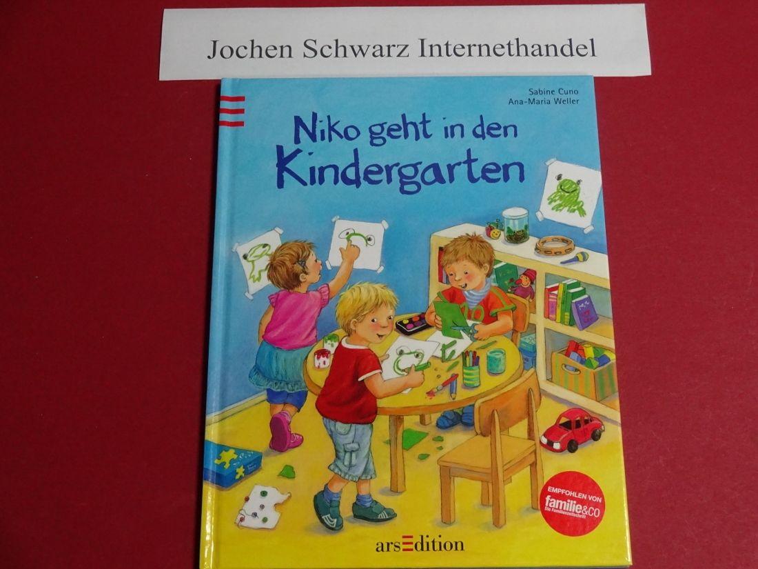 Niko geht in den Kindergarten : eine Geschichte. - Cuno, Sabine und Ana Weller