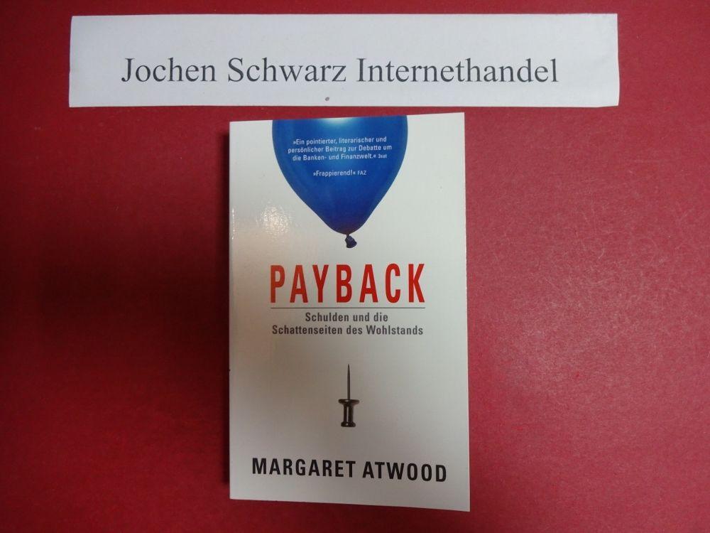 Payback : Schulden und die Schattenseite des Wohlstandes. - Atwood, Margaret und Bettina (Übers.) Abarbanell
