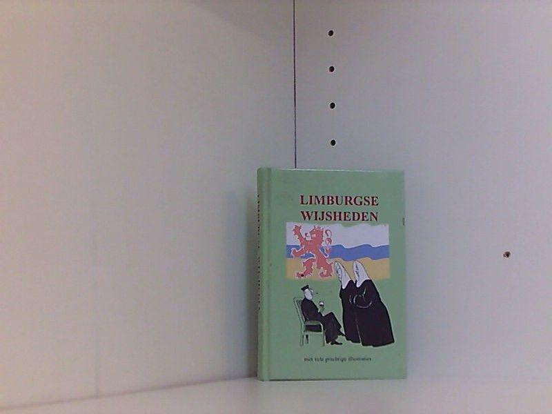 Limburgse wijsheden - Loo H., te, W. Berg  und Will Berg