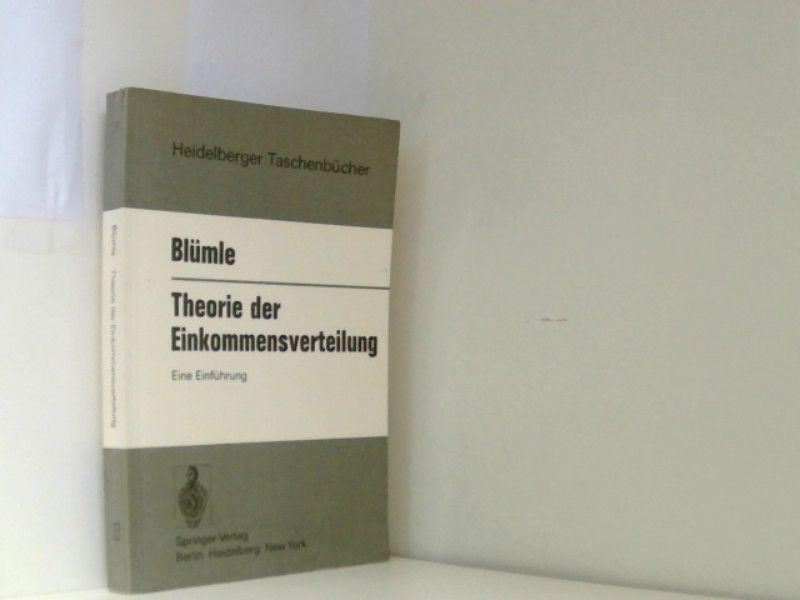 Theorie der Einkommensverteilung: Eine Einführung (Heidelberger Taschenbücher, 173, Band 173) - Blümle, G.