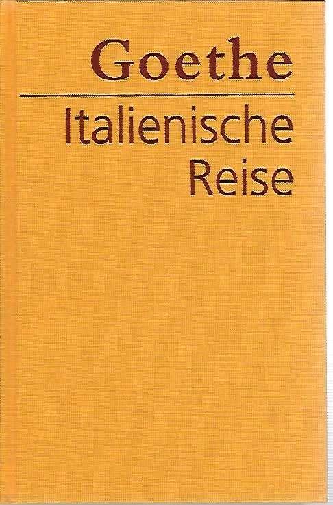 Italienische Reise. Goethe. Textkritisch durchges. von Erich Trunz. Kommentiert von Herbert von Einem - Goethe, Johann Wolfgang von (Verfasser), Erich (Herausgeber) Trunz und Herbert von (Mitwirkender) Einem