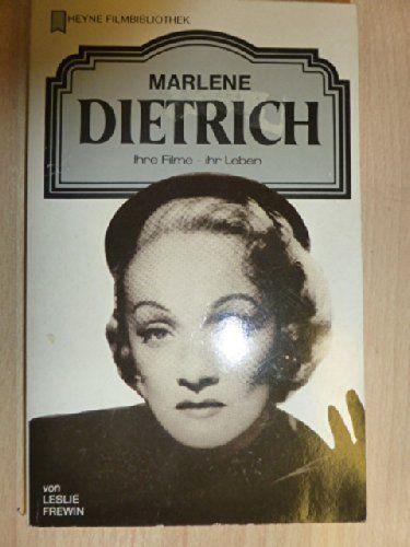 Marlene Dietrich. Ihre Filme. Ihr Leben.
