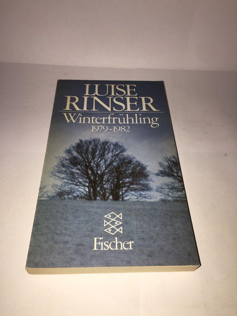 Winterfrühling 1979-1982 - Rinser, Luise