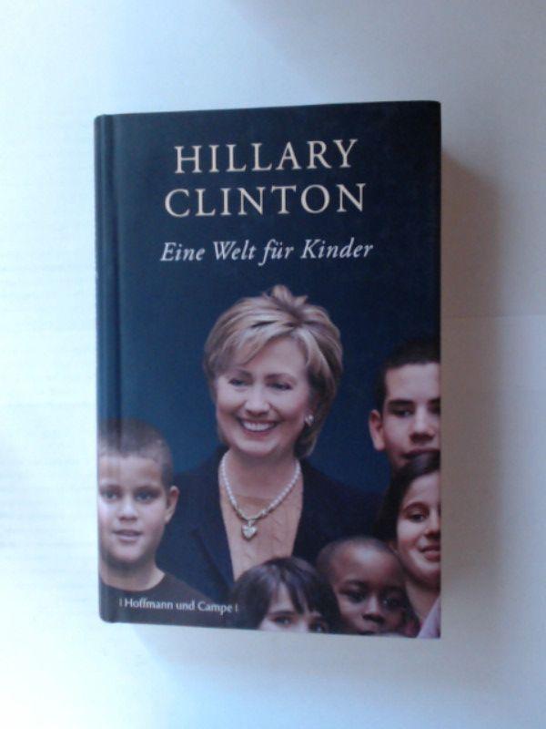 Eine Welt für Kinder - Rodham Clinton, Hillary und Klaus Pemsel